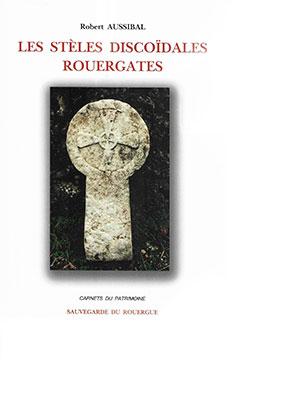 Les stèles discoïdales rouergates – Robert Aussibal