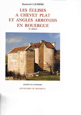 Les églises à chevet plats et angles arrondis en Rouergue – Raymond Laurière