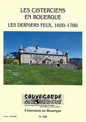 Les cisterciens en Rouergue Les derniers feux, 1600 – 1789
